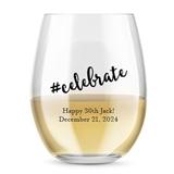 Kate Aspen Personalized 15oz #celebrate Design Stemless Wine Glass