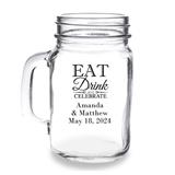 Personalized 'Eat, Drink and Celebrate' Design 16oz Mason Jar Mug