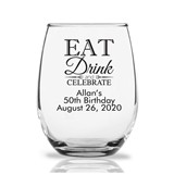 Personalized 9oz Eat Drink and Celebrate Design Stemless Wine Glasses