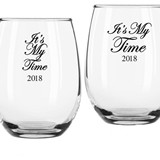 "Personalized ""It's My Time"" Design Stemless Wine Glasses"