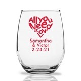 "Personalized 15oz ""All You Need is Love"" Stemless Wine Glass"
