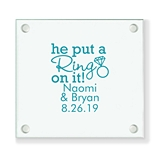 Personalized 'He Put a Ring on It' Glass Coaster (18 Ink Colors)