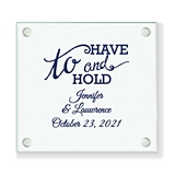 Personalized 'To Have & To Hold' Design Glass Coaster (18 Ink Colors)