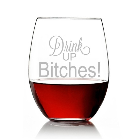 """Drink Up Bitches!"" Engraved Stemless 15 oz Wine Glass"