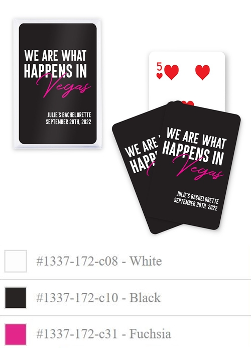 """We Are What Happens in Vegas"" Design Custom Playing Cards"