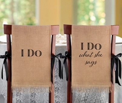 """Lillian Rose """"I Do; I Do What She Says"""" Burlap Chair Covers"""