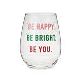 Be Happy, Be Bright, Be You 20oz Stemless Wine Glass by Blush