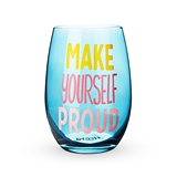 Make Yourself Proud Stemless Wine Glass by Blush